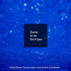 Quartet-for-End-of-Space-Oliveros-Lopez-Van-Nort-Braasch